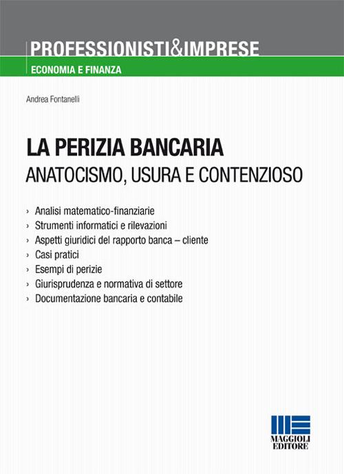 La perizia bancaria. Anatocismo, usura e contenzioso