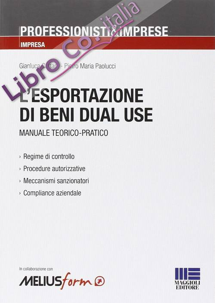 L'esportazione dei beni dual use. Manuale teorico-pratico