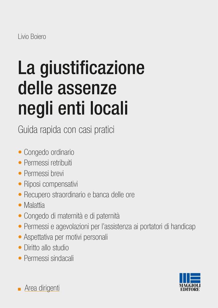 La giustificazione delle assenze negli enti locali. Guida pratica con casi pratici