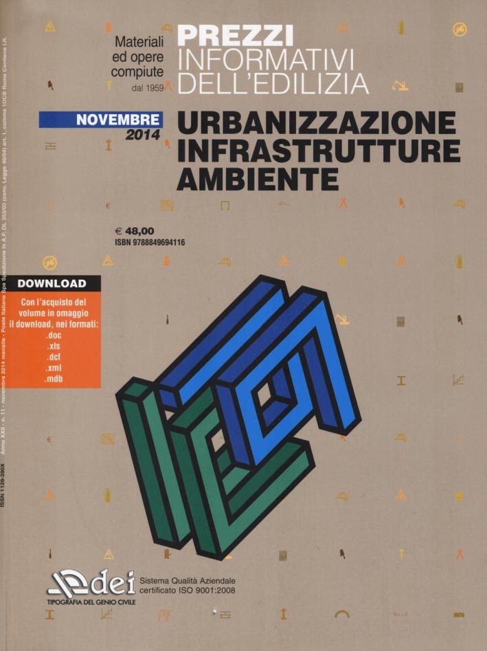 Prezzi Informativi dell'Edilizia: Urbanizzazione, Infrastrutture, Ambiente. 11/2014.