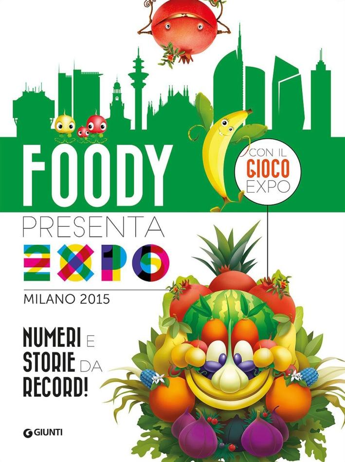 Foody presenta l'Expo. Numeri e storie da record