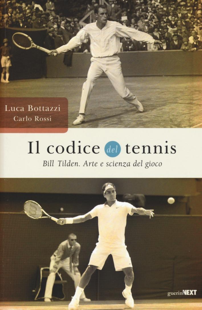 Il codice del tennis. Bill Tilden. Arte e scienza del gioco.