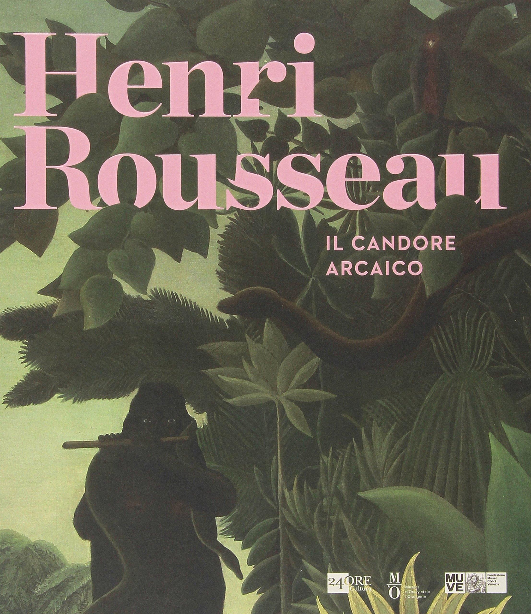 Henri Rousseau. Il Candore Arcaico.