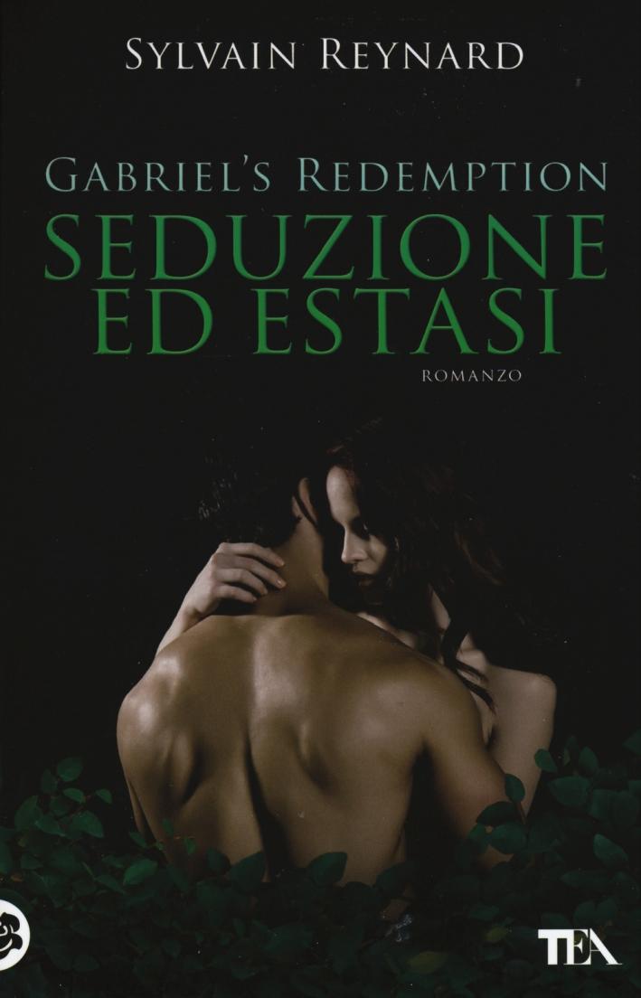 Seduzione ed estasi. Gabriel's redemption. Vol. 3.
