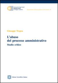 L'abuso del processo amministrativo