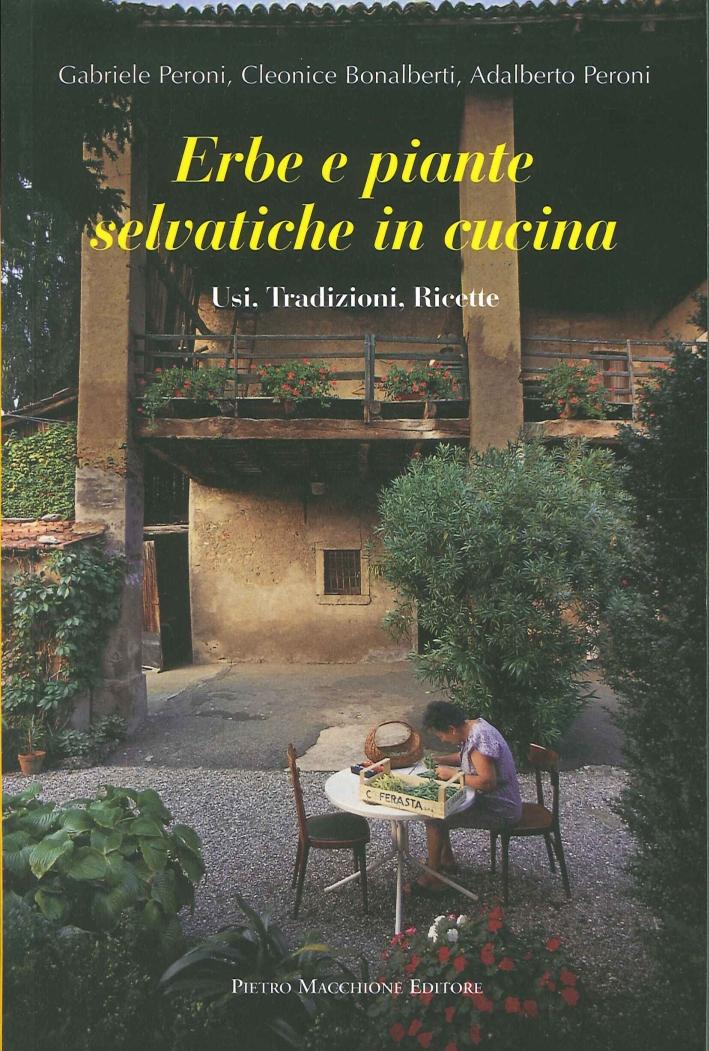 Erbe e Piante Selvatiche in Cucina. Usi, Tradizioni, Ricette