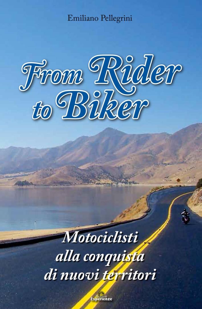From Rider to Biker. Motociclisti alla conquista di nuovi territori