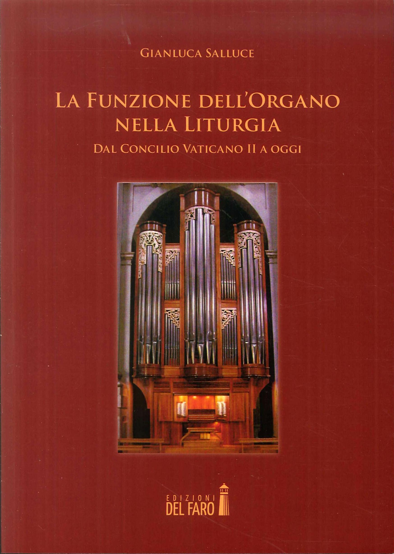 La funzione dell'organo nella liturgia. Dal Concilio Vaticano II a oggi