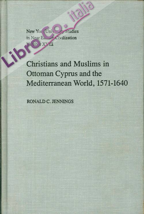 Christians and Muslims in Ottoman Cyprus and the Mediterranean World, 1571-1640