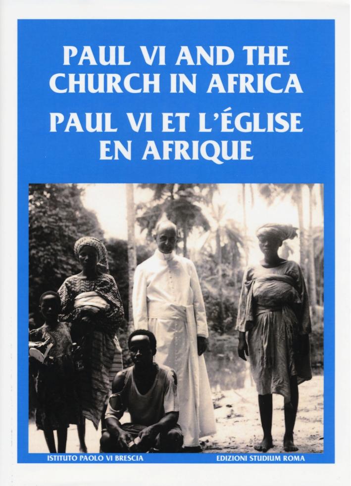 Paul VI and the church in Africa-Paul VI et l'église en afrique. Ediz. multilingue