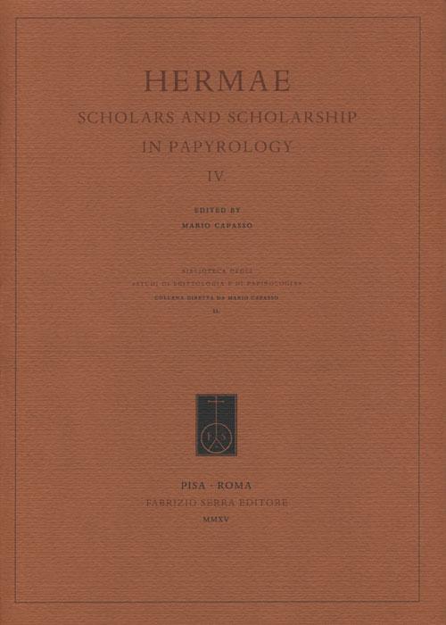 Hermae. Scholars and Scholarship in Papyrology 4. Ediz. italiana, inglese e francese