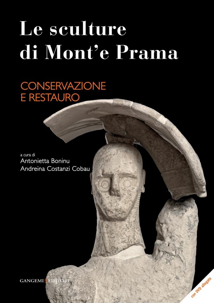 Le Sculture di Mont'E Prama. Conservazione e Restauro. [Con CD-ROM]