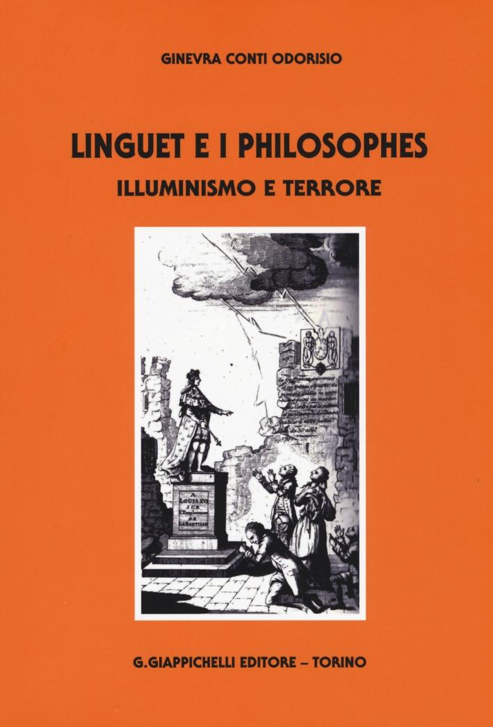 Linguet e i philosophes. Illuminismo e terrore