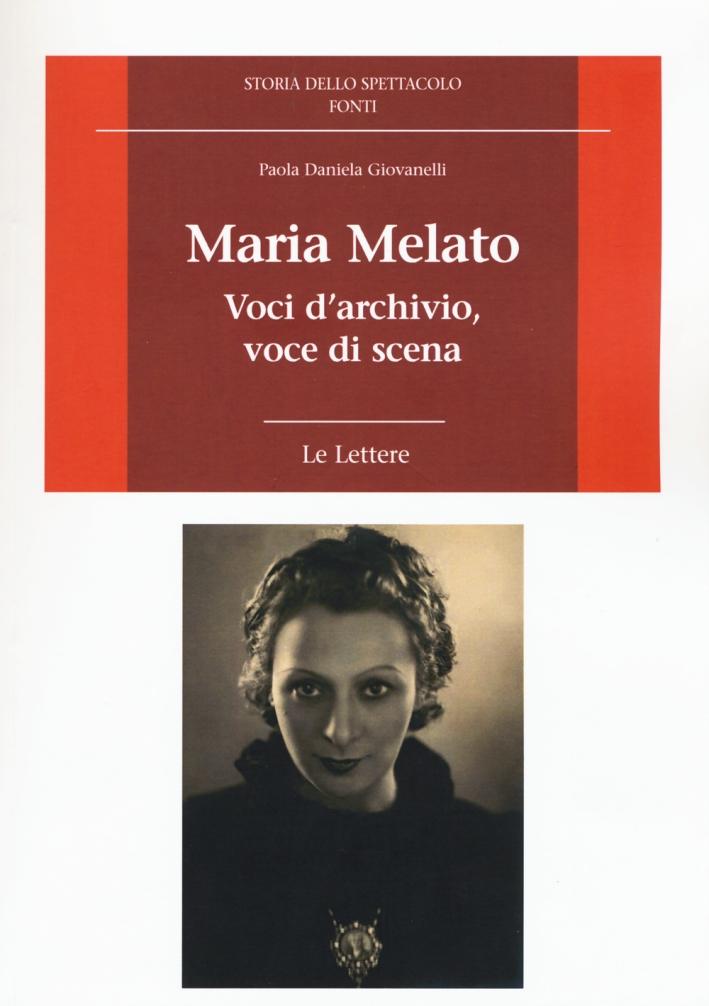 Maria Melato. Voci d'Archivio, Voce di Scena. Le Lettere