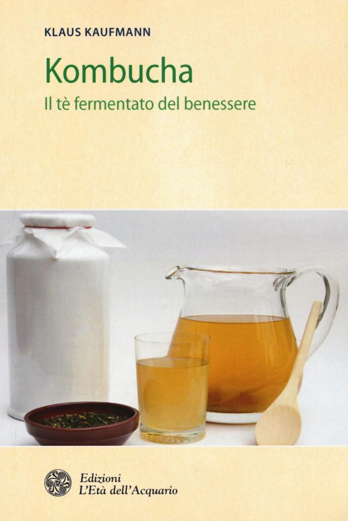 Kombucha. Il tè fermentato del benessere