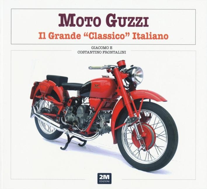 Moto Guzzi. Il grande