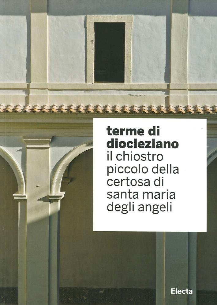 Terme di Diocleziano. Il chiostro piccolo della certosa di Santa Maria degli Angeli