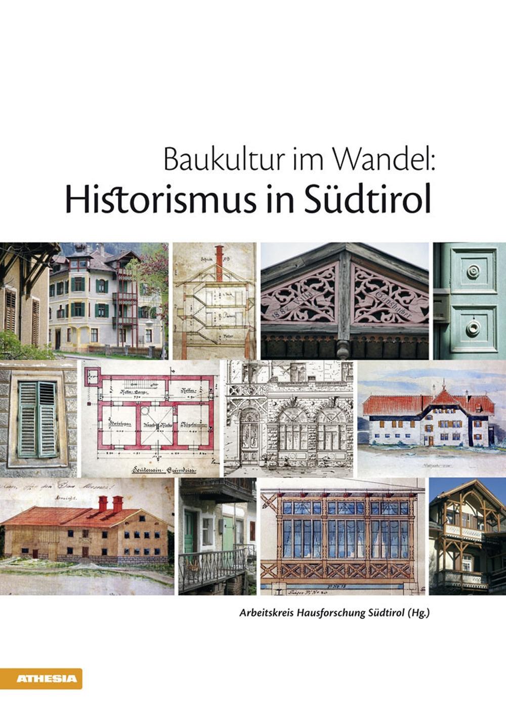 Baukultur im Wandel. Historismus in Südtirol