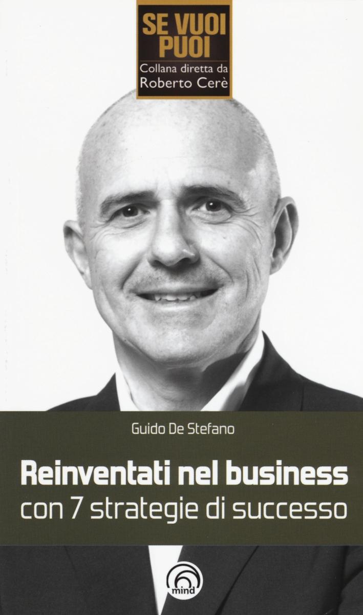 Reinventati nel business con 7 strategie di successo.