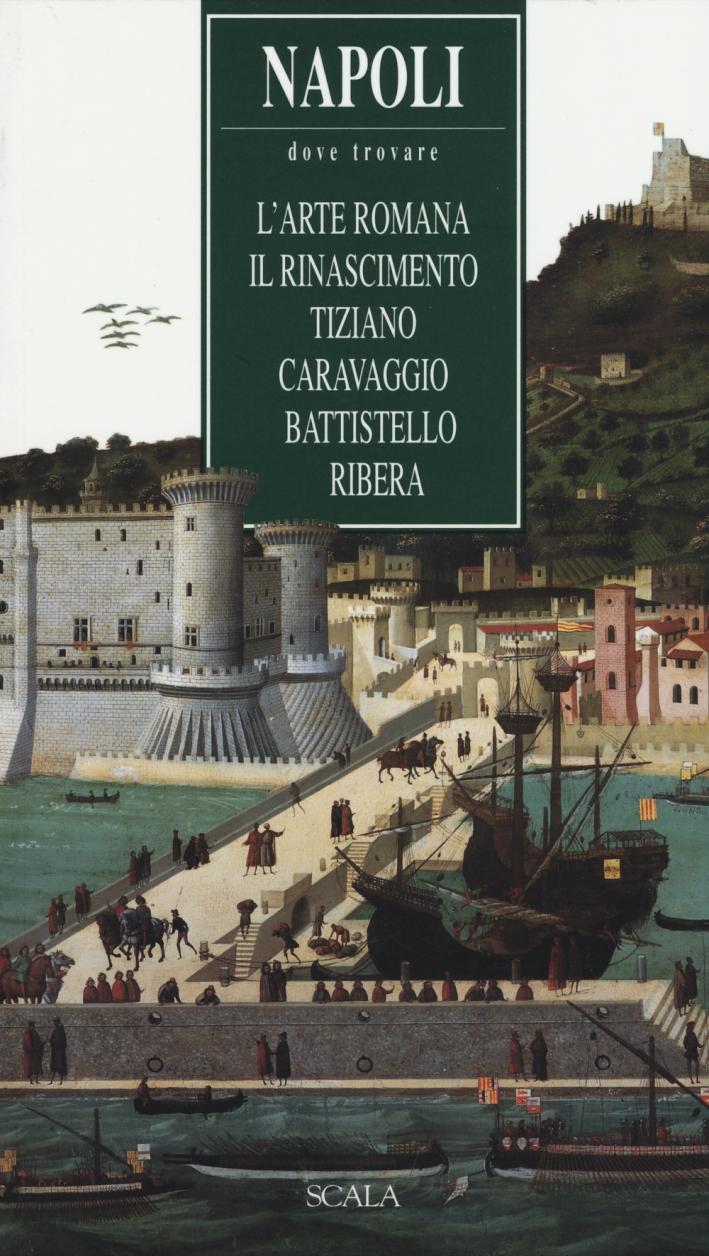 Napoli. Dove trovare l'arte romana, il Rinascimento, Tiziano, Caravaggio, Battistello, Ribera.