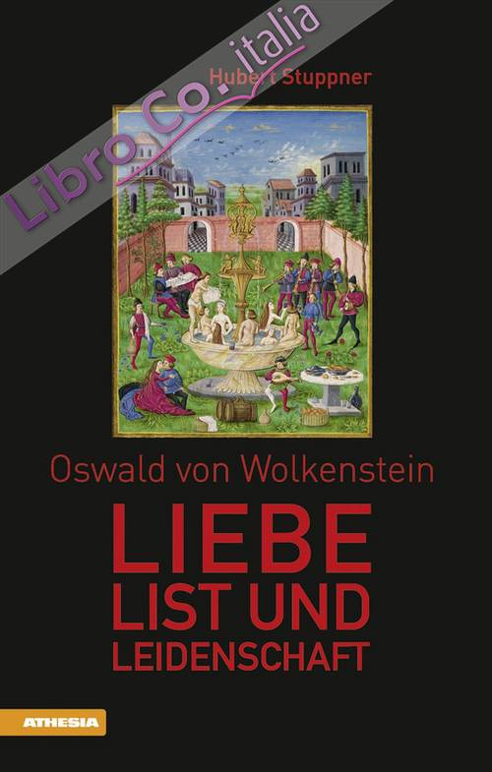 Oswald von Wolkenstein Liebe, List und Leidenschaft.