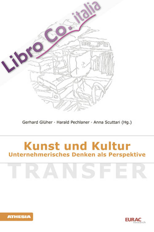Transfer. Kunst und Kultur Unternhhmerisches Denken als Perspektive