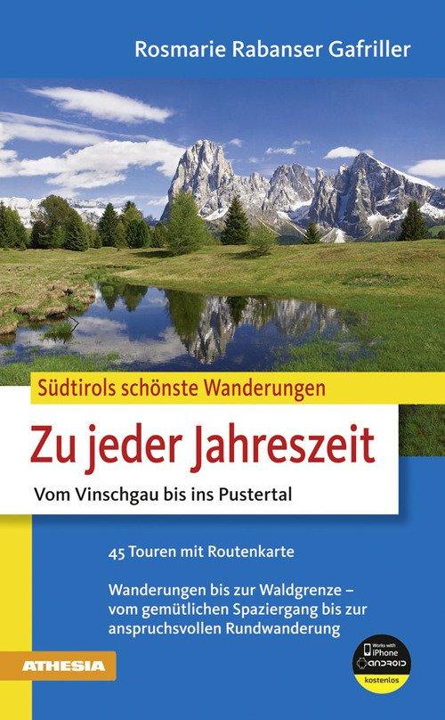 Südtirols schönste Wanderungen Zu jeder Jahreszeit Vom Vinschgau bis ins Pustertal Wanderungen bis zur Waldgrenze.