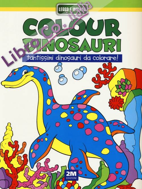 Colour dinosauri verde. Ediz. illustrata