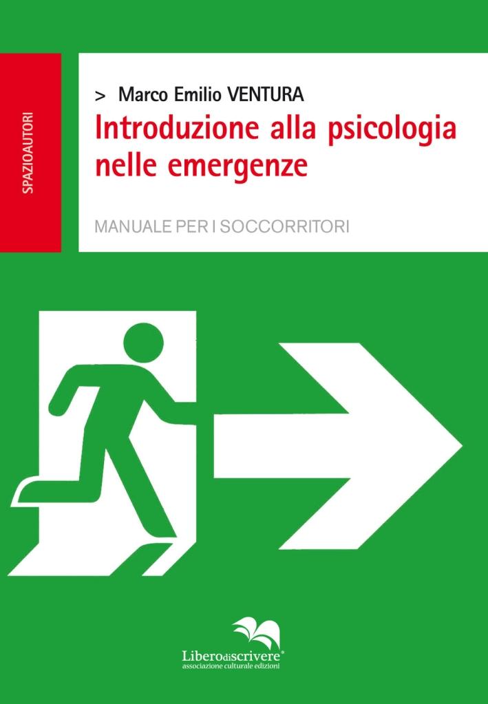 Introduzione alla Psicologia nelle Emergenze. Manuale per i Soccorritori.