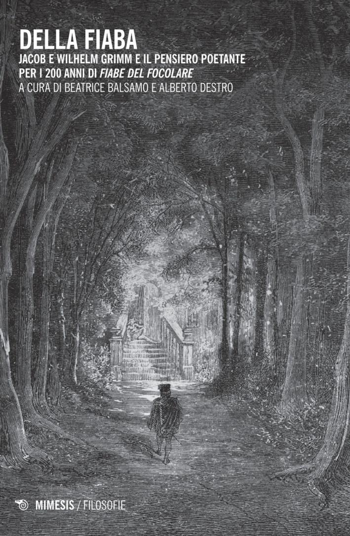 Della fiaba. Jacob e Wilhelm Grimm e il pensiero poetante per i 200 anni di
