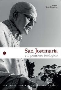 San Josemaría e il pensiero teologico. Vol. 2.