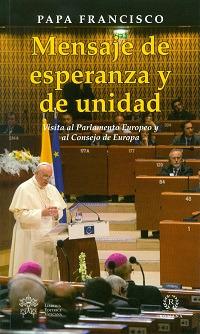 Mensaje de esperenza y de unidad. Visita al Parlamento Europeo y al Consejo de Europa.
