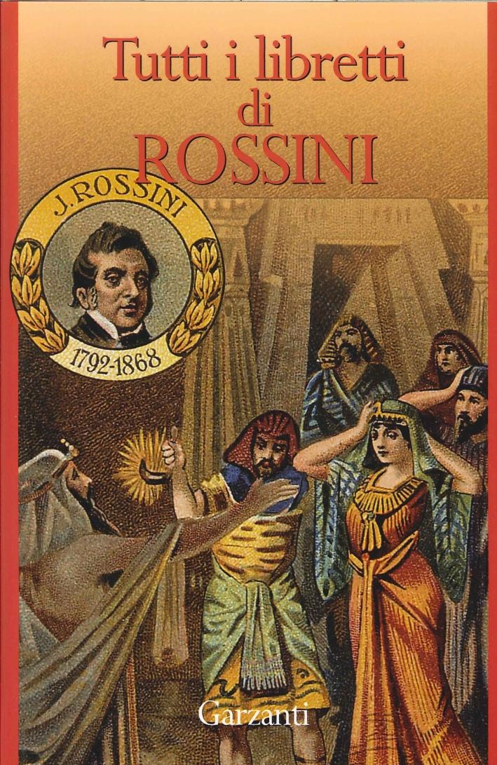 Tutti i Libretti di Rossini