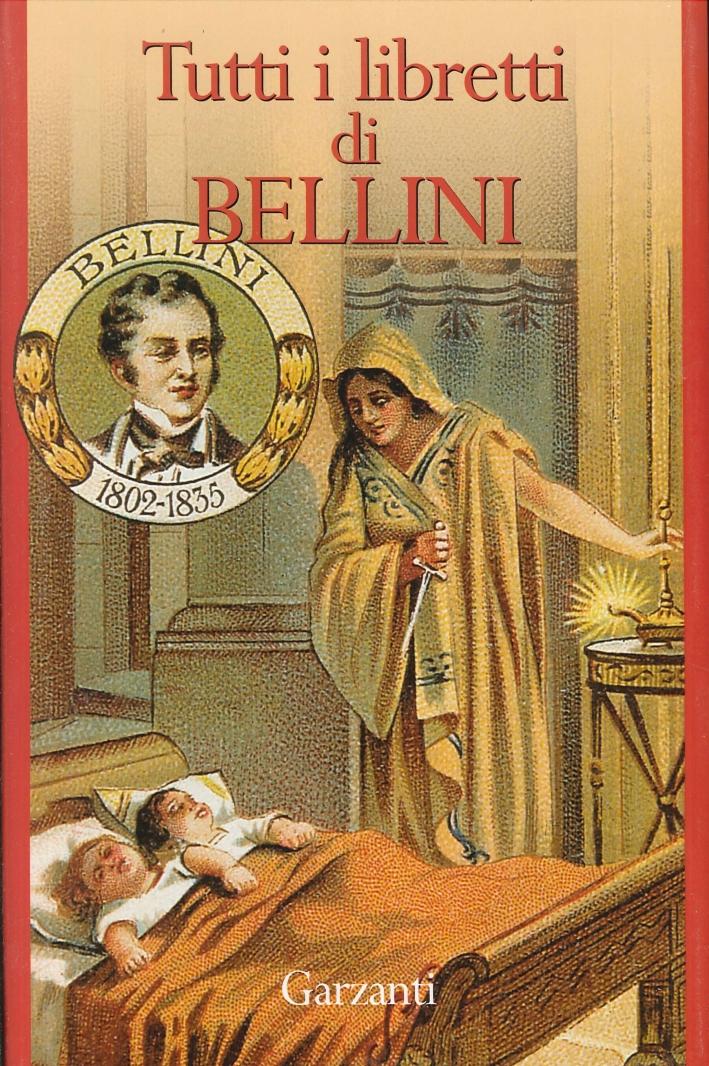 Tutti i Libretti di Bellini.