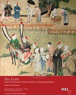 Nel Lazio. Guida al Patrimonio Artistico ed Etnoantropologico. Vol. 4.