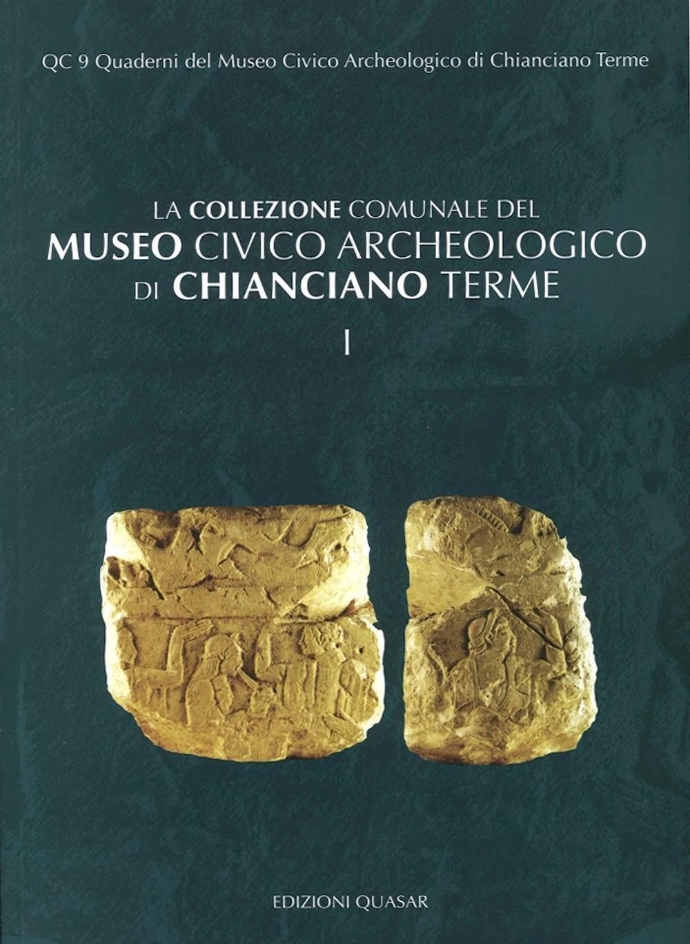 La Collezione Comunale del Museo Civico Archeologico di Chiangiano Terme. Vol. 1.