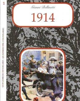 Gianni Bellinetti 1914. Dall'Attentato di Sarajevo allo Scoppio della Guerra. San Giorgio di Nogaro.