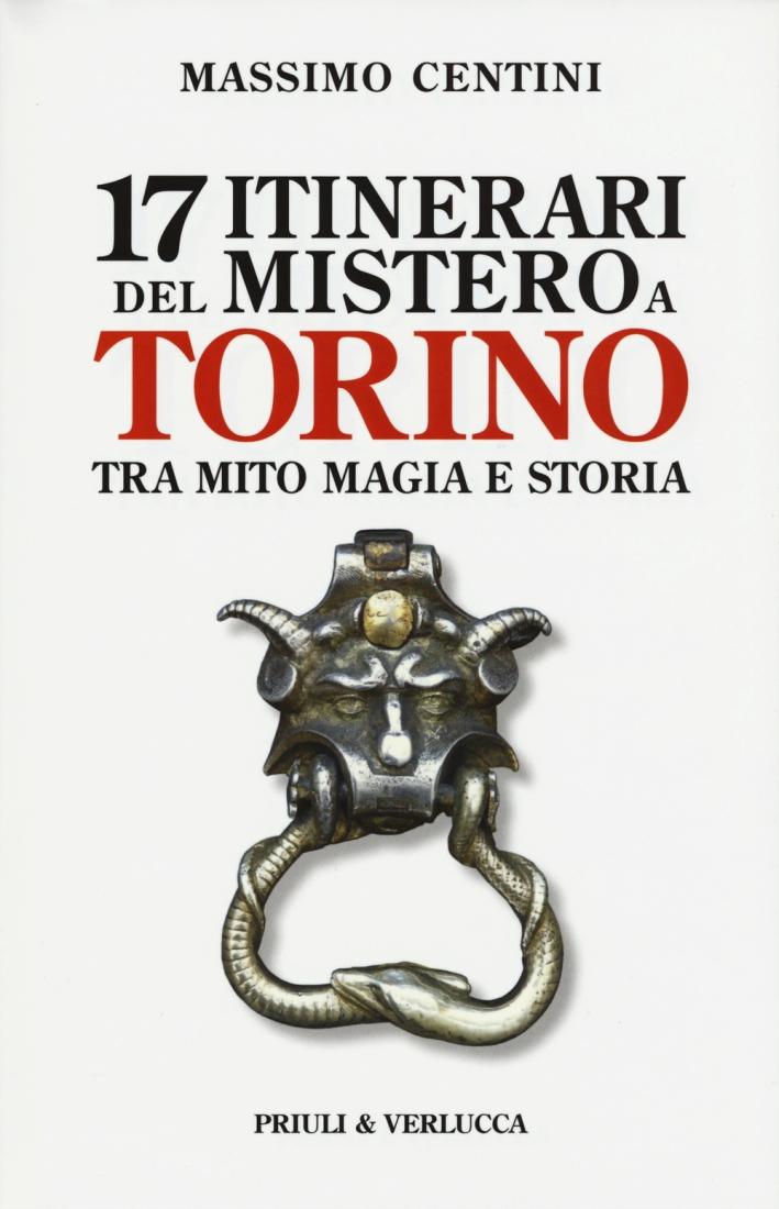 17 itinerari del mistero a Torino. Tra mito magia e storia