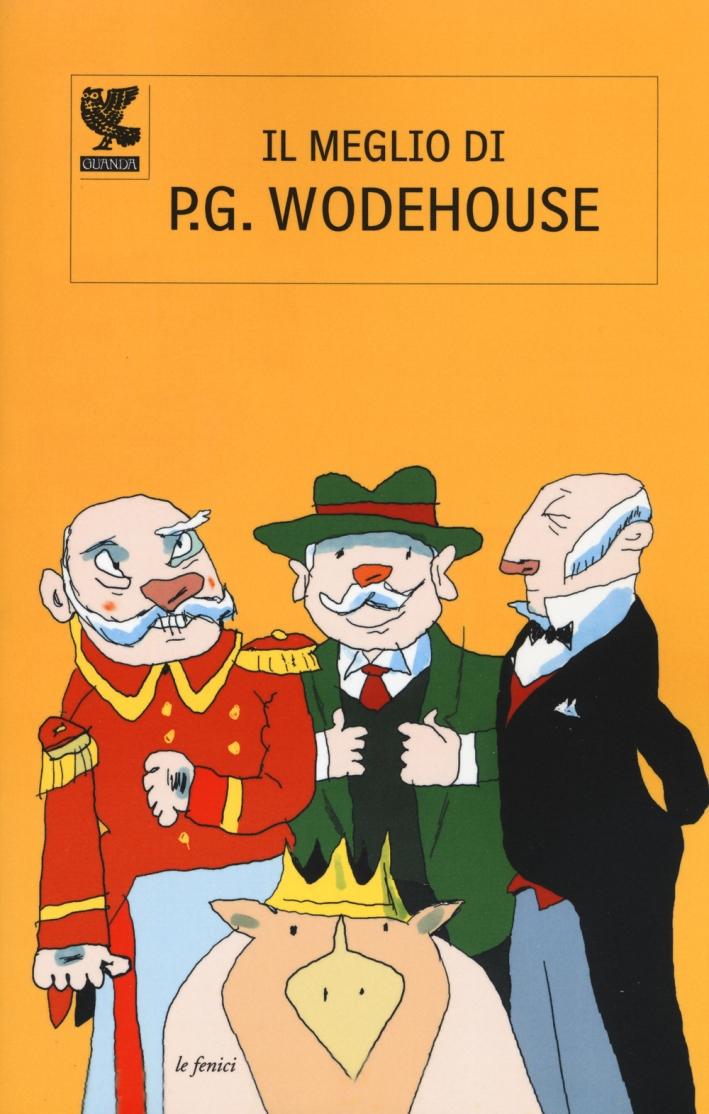 Il meglio di P. G. Wodehouse.