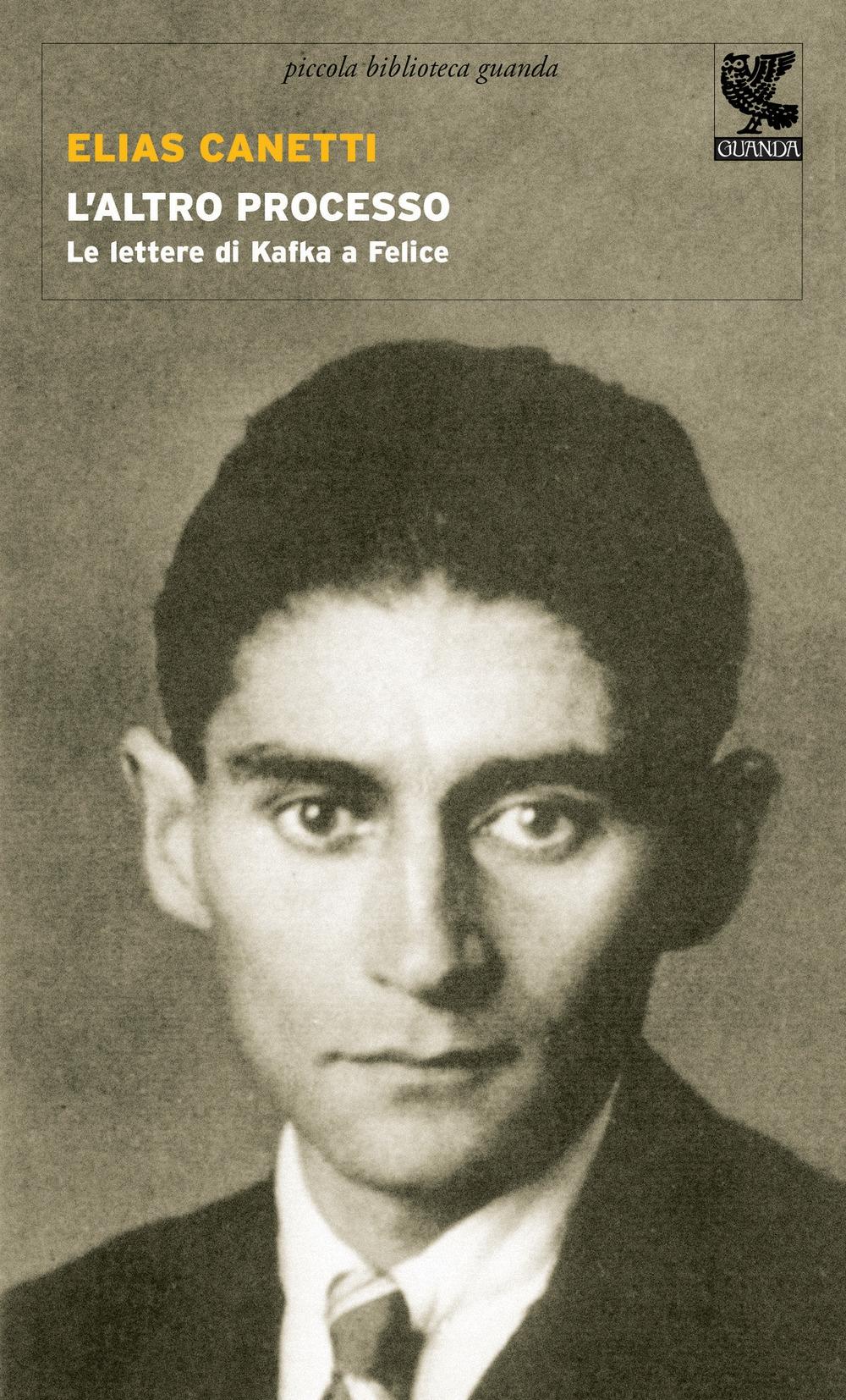 L'altro processo. Le lettere di Kafka a Felice