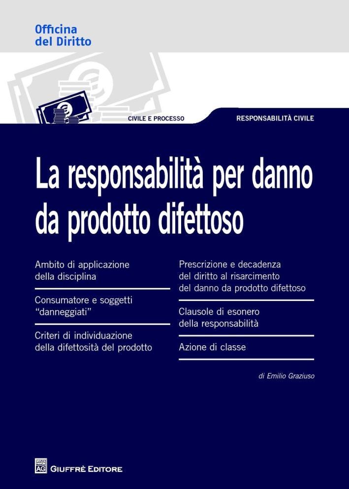 La responsabilità per danno da prodotto difettoso