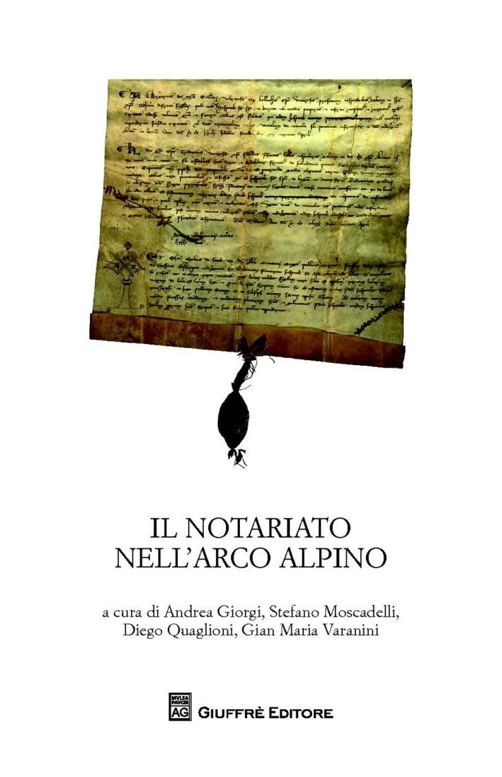 Il notariato nell'arco alpino. Atti del Convegno di studi (Trento, 24-26 febbraio 2011)