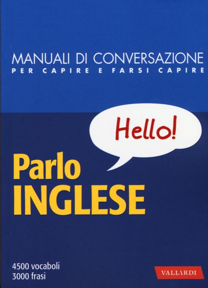 Parlo inglese. Manuale di conversazione con pronuncia figurata.