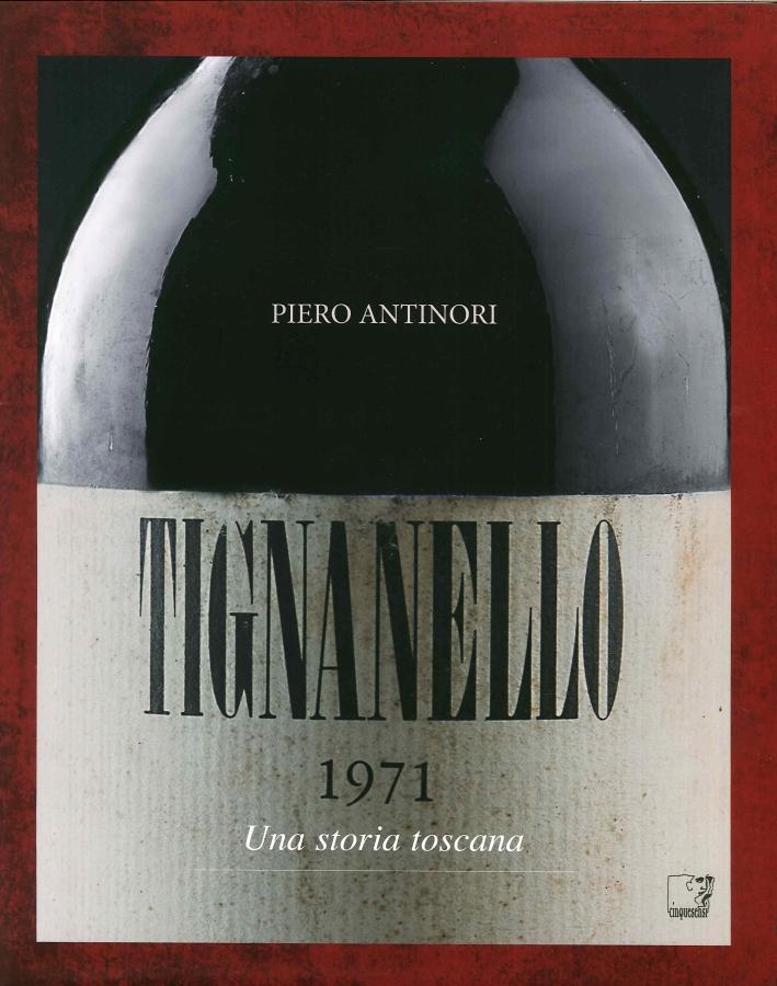 Tignanello. Una Storia Toscana