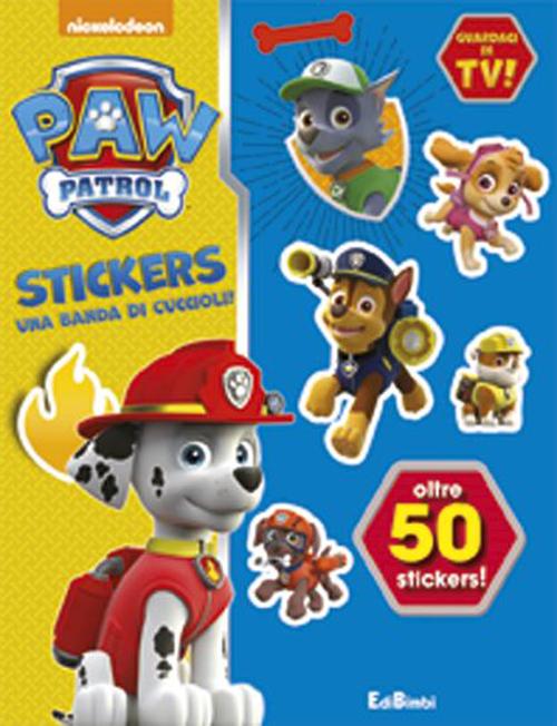 Cuccioli senza paura! Paw Patrol stickers. Con adesivi. Ediz. illustrata