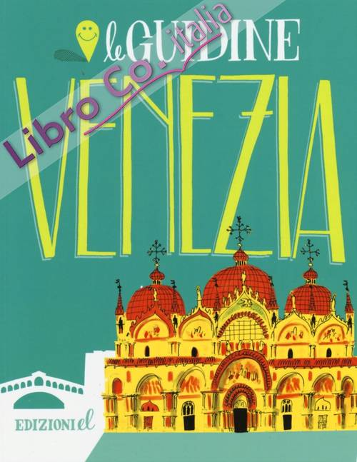 Venezia. Ediz. illustrata