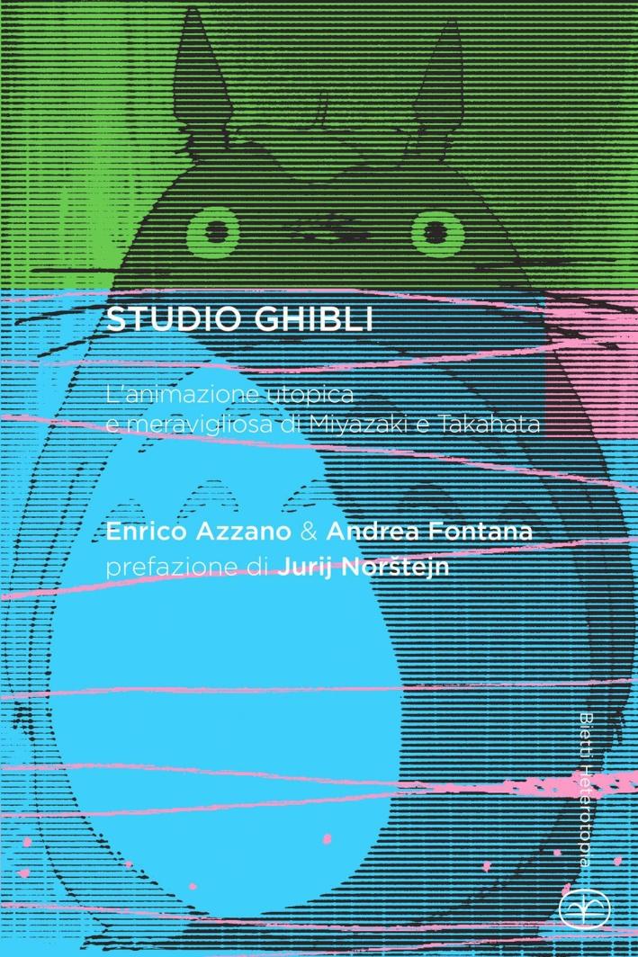 Studio Ghibli. L'animazione utopica e meravigliosa di Miyazaki e Takahata.