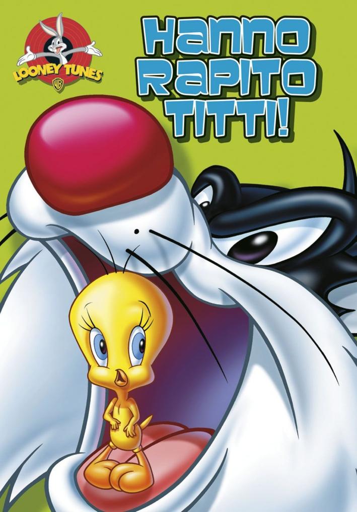Hanno rapito Titti!. Looney Tunes
