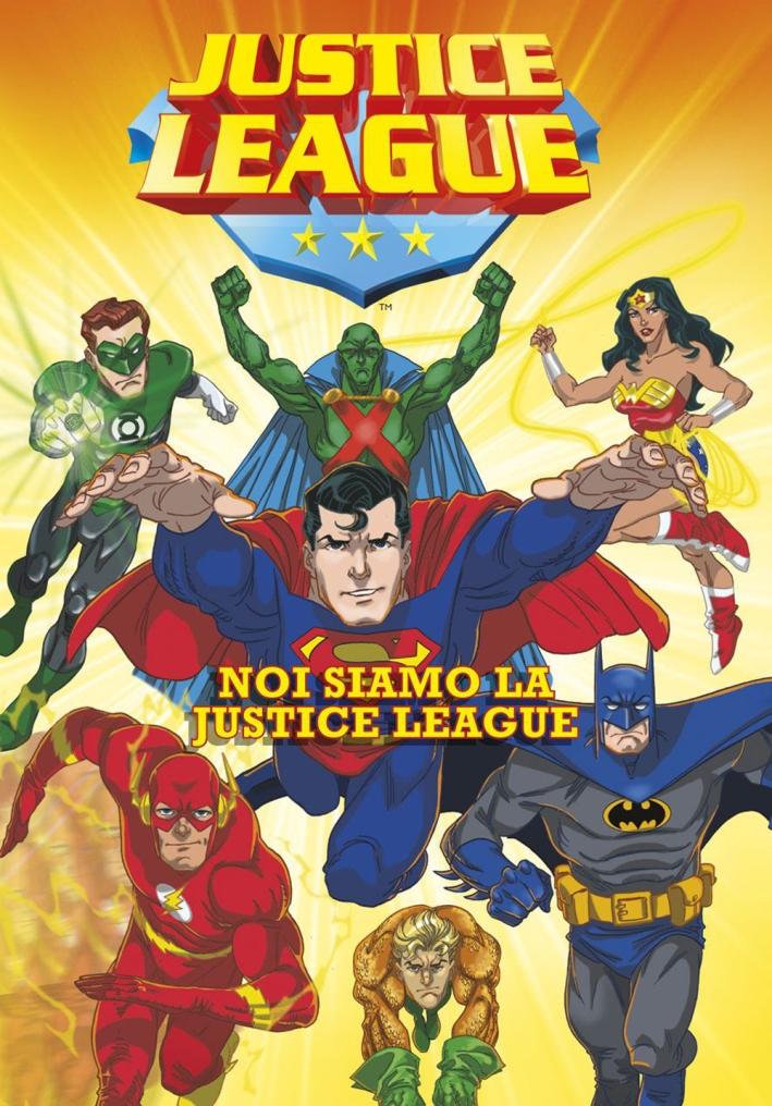 Noi siamo la Justice League. Justice League