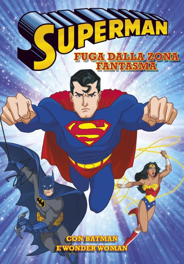 Fuga dalla Zona Fantasma. Superman
